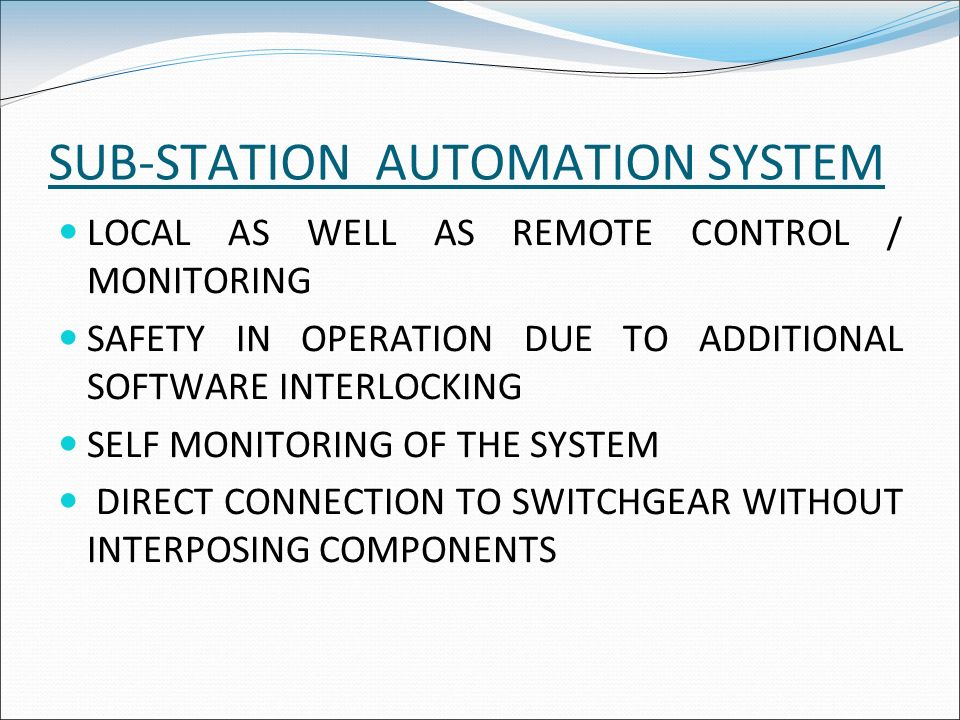 SUB-STATION AUTOMATION SYSTEM LOCAL AS WELL AS REMOTE CONTROL / MONITORING SAFETY IN OPERATION DUE TO ADDITIONAL SOFTWARE INTERLOCKING SELF MONITORING