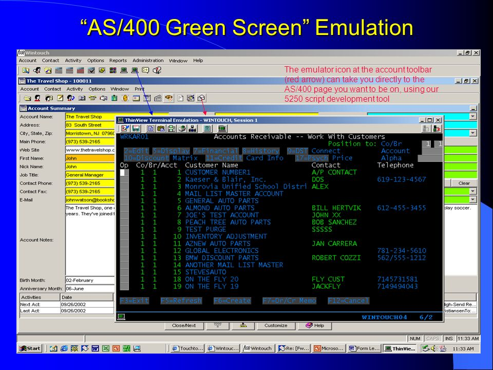 AS/400 Green Screen Emulation The emulator icon at the account toolbar (red arrow) can take you directly to the AS/400 page you want to be on, using o