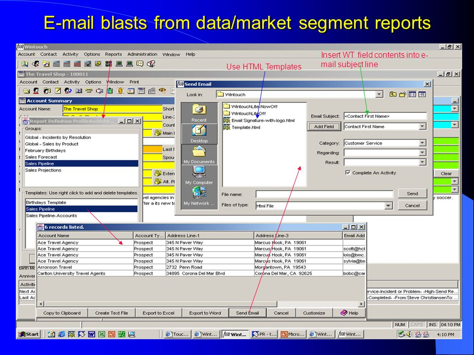 E-mail blasts from data/market segment reports Use HTML Templates Insert WT field contents into e- mail subject line