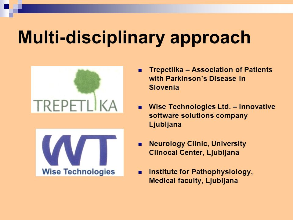 Multi-disciplinary approach Trepetlika – Association of Patients with Parkinsons Disease in Slovenia Wise Technologies Ltd.