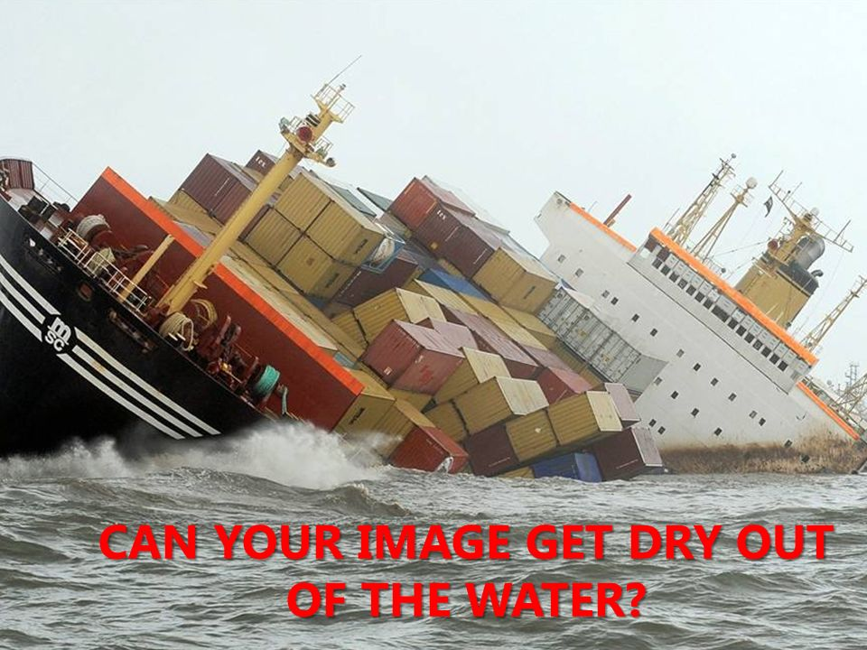CAN YOUR IMAGE GET DRY OUT OF THE WATER