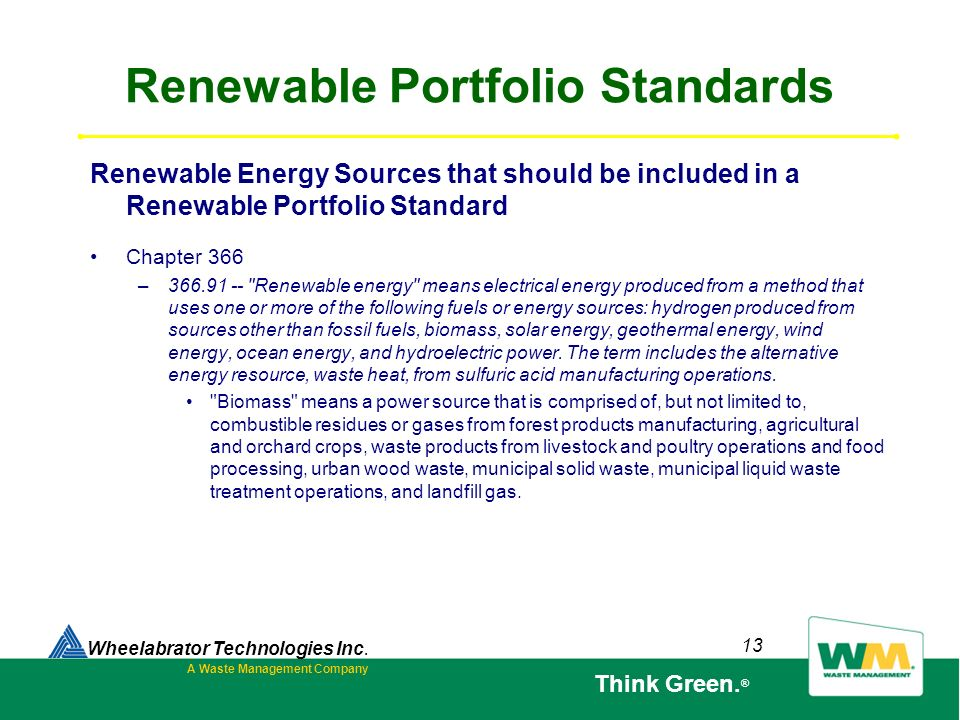 13 Renewable Portfolio Standards Renewable Energy Sources that should be included in a Renewable Portfolio Standard Chapter 366 –366.91 --