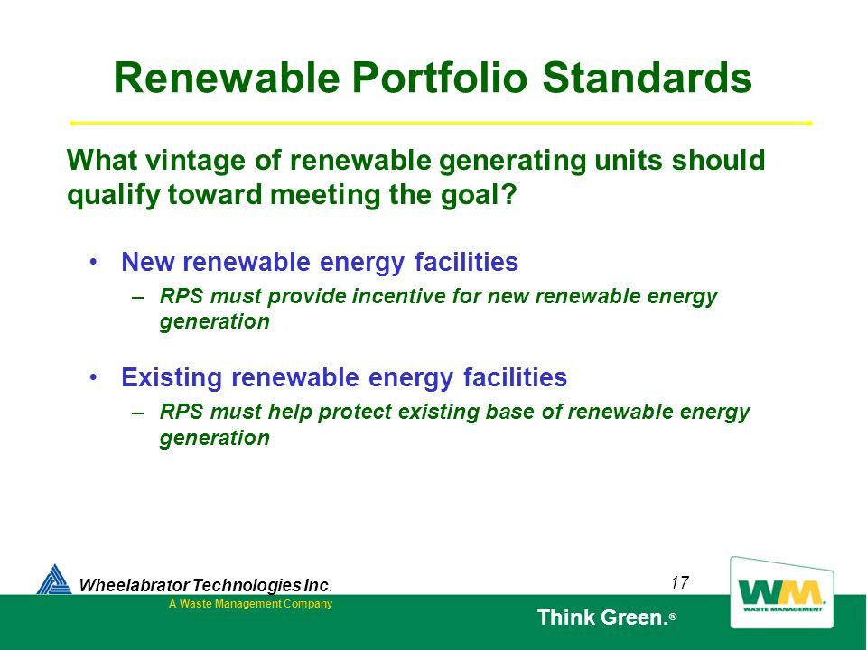 17 Renewable Portfolio Standards New renewable energy facilities –RPS must provide incentive for new renewable energy generation Existing renewable en