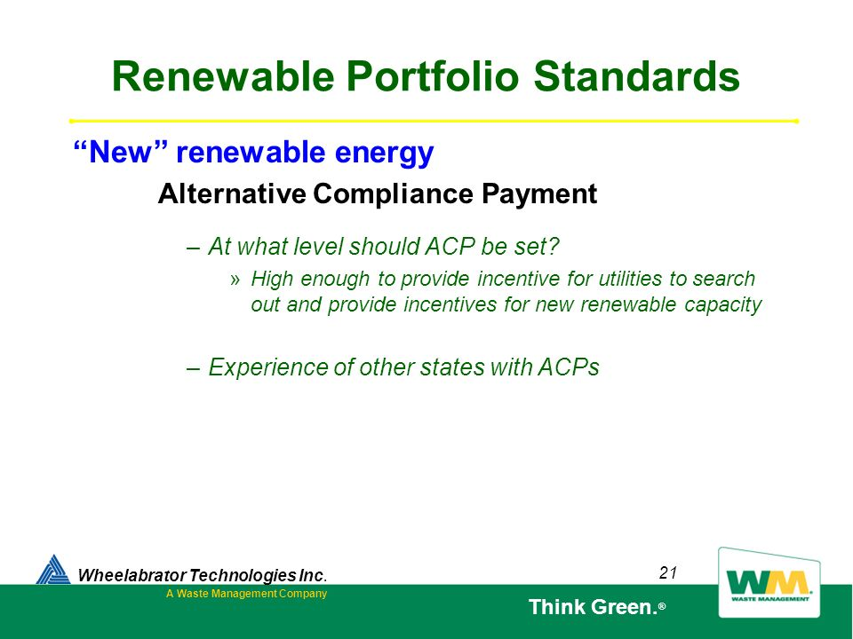 21 Renewable Portfolio Standards –At what level should ACP be set? »High enough to provide incentive for utilities to search out and provide incentive