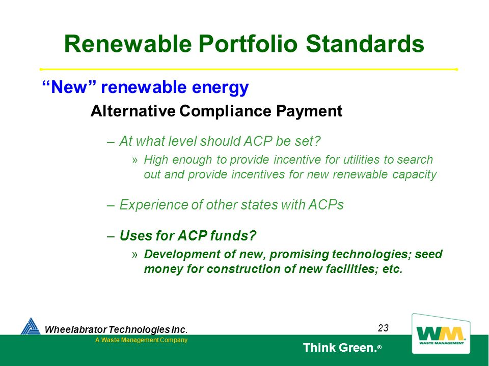 23 Renewable Portfolio Standards –At what level should ACP be set? »High enough to provide incentive for utilities to search out and provide incentive