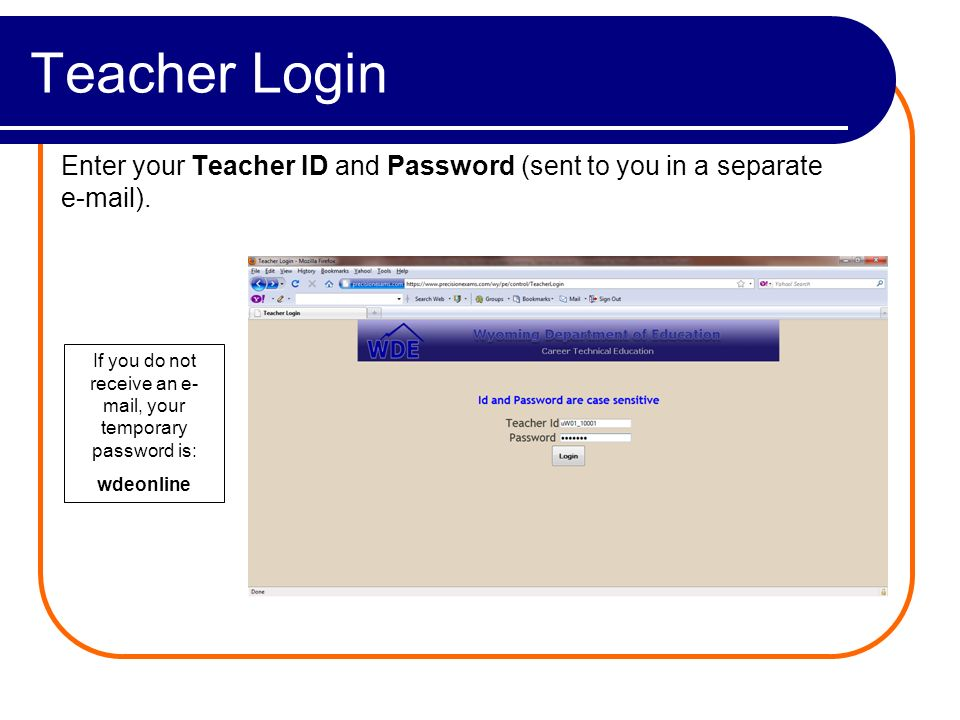 Teacher Login Enter your Teacher ID and Password (sent to you in a separate  ).