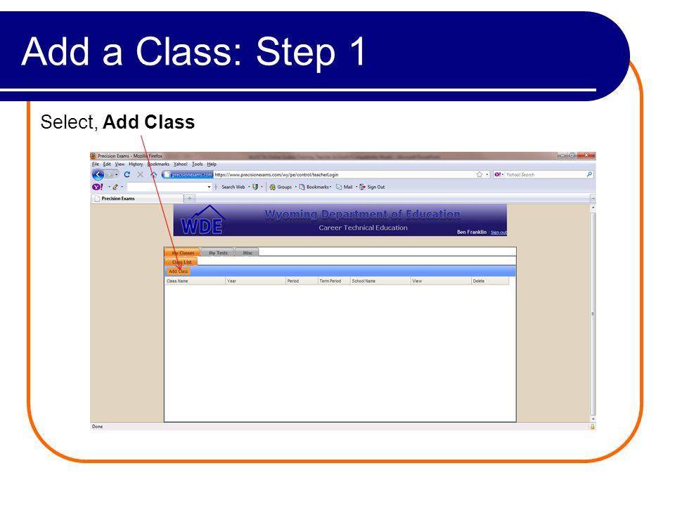 Add a Class: Step 1 Select, Add Class