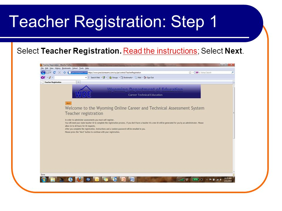 Teacher Registration: Step 1 Select Teacher Registration. Read the instructions; Select Next.
