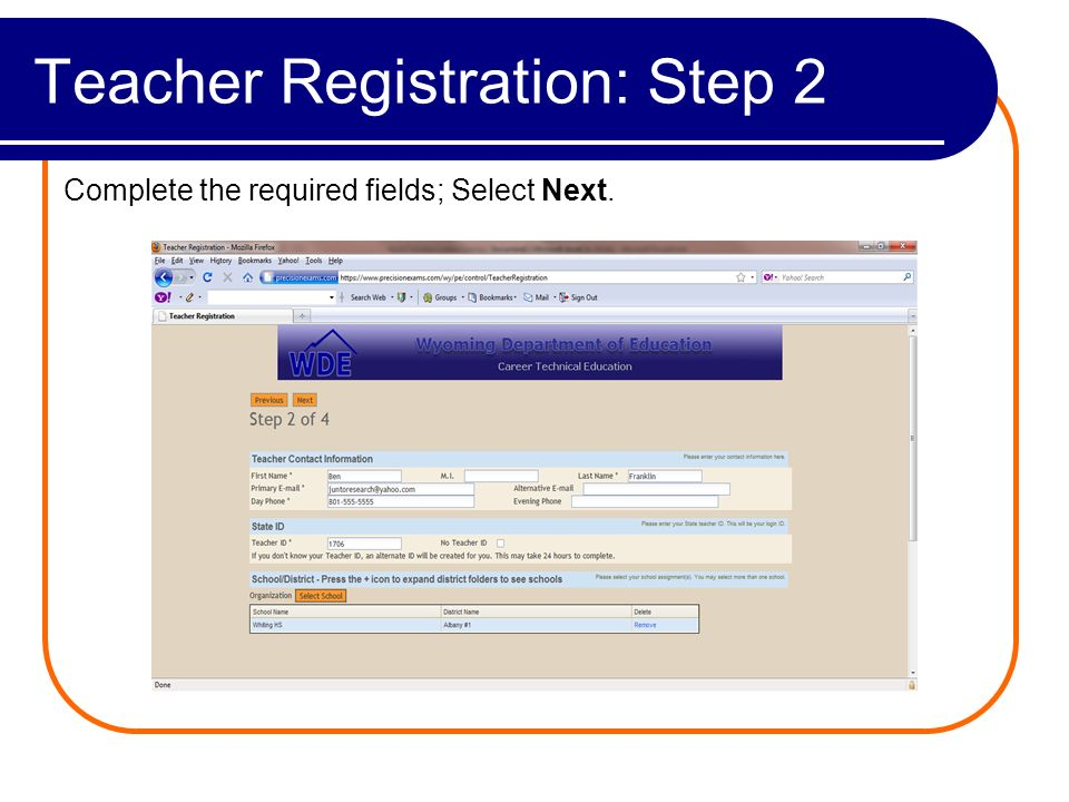 Teacher Registration: Step 2 Complete the required fields; Select Next.