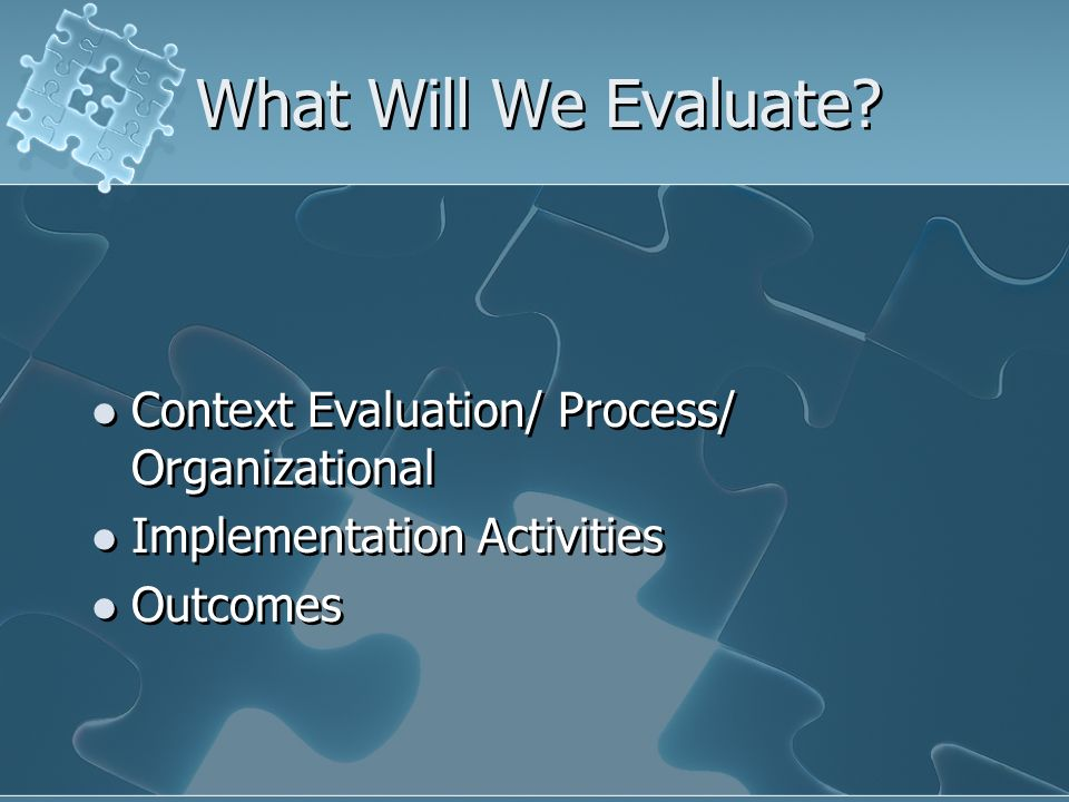 What Will We Evaluate.