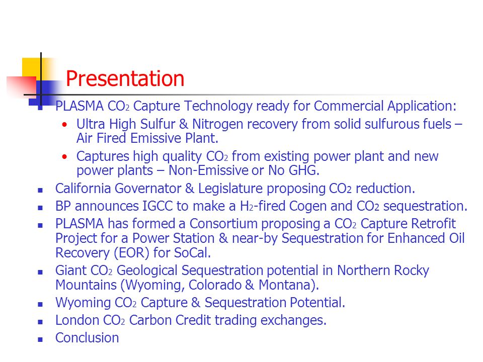 CO 2 Capture & EOR Potential For: Wyoming Pipeline Authority July 25, 2006 By: PLASMA, Inc.