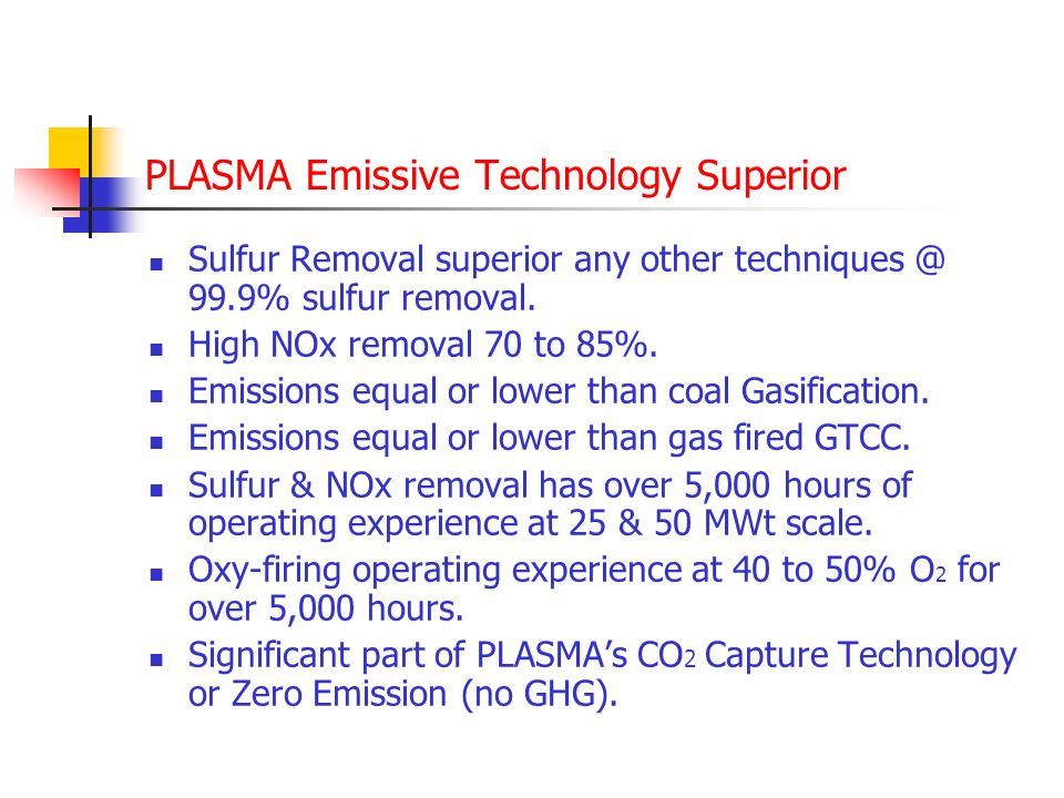 Presentation PLASMA CO 2 Capture Technology ready for Commercial Application: Ultra High Sulfur & Nitrogen recovery from solid sulfurous fuels – Air Fired Emissive Plant.