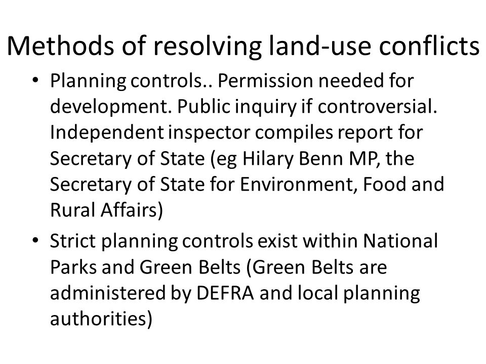 Methods of resolving land-use conflicts Planning controls..