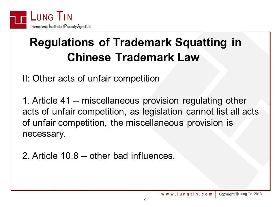 Regulations of Trademark Squatting in Chinese Trademark Law II: Other acts of unfair competition 1. Article 41 -- miscellaneous provision regulating o