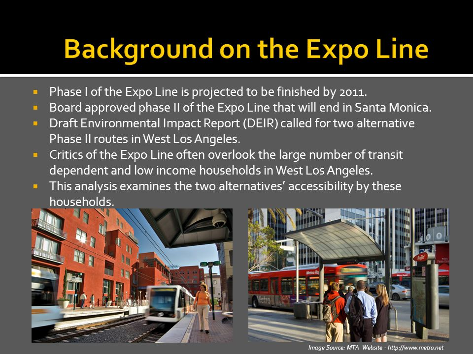 Phase I of the Expo Line is projected to be finished by 2011.