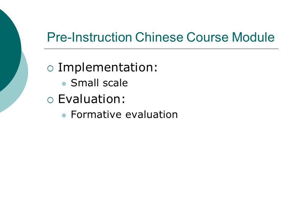 Pre-Instruction Chinese Course Module Implementation: Small scale Evaluation: Formative evaluation