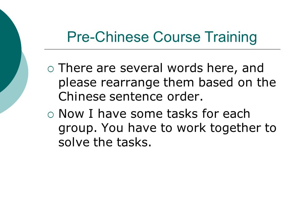 Pre-Chinese Course Training There are several words here, and please rearrange them based on the Chinese sentence order. Now I have some tasks for eac