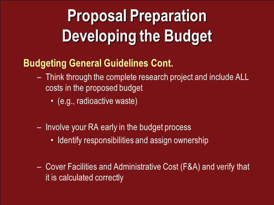 Proposal Preparation Developing the Budget Budgeting General Guidelines Cont.