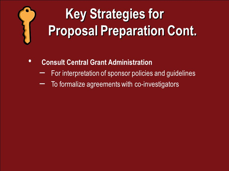 Key Strategies for Proposal Preparation Cont. Key Strategies for Proposal Preparation Cont.