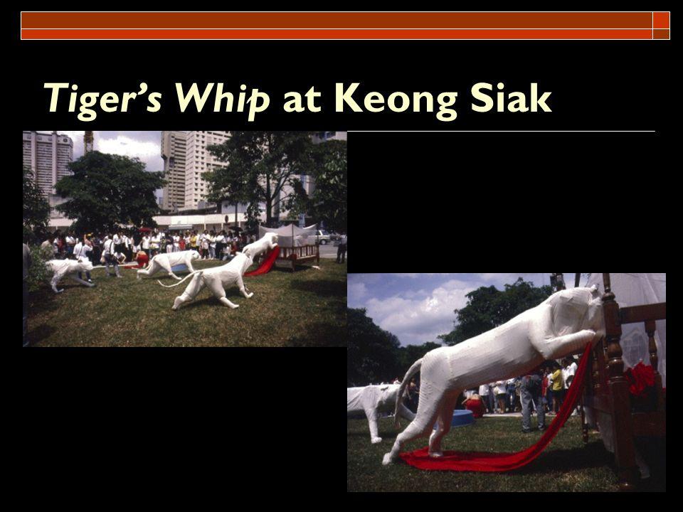 19 Tigers Whip at Keong Siak