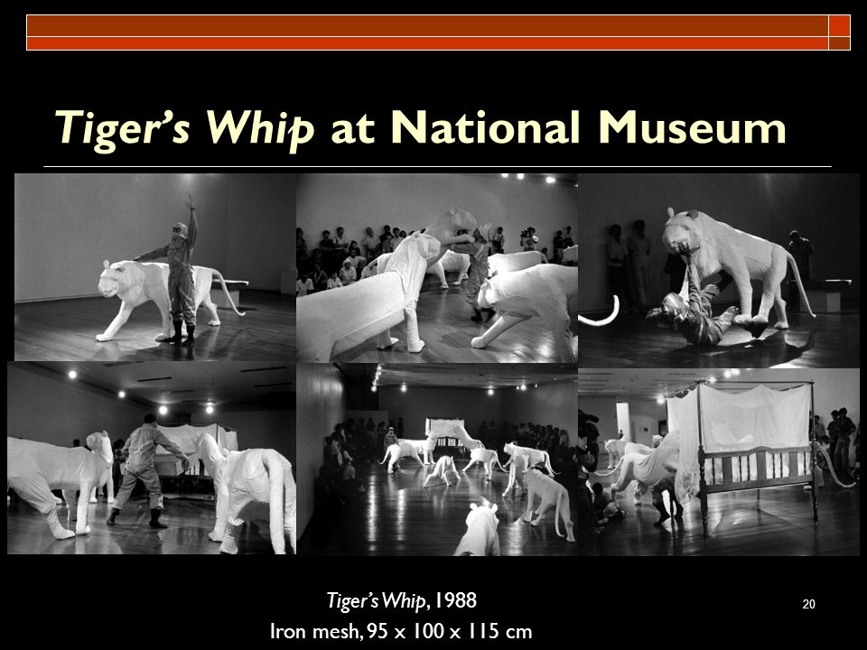 20 Tigers Whip, 1988 Iron mesh, 95 x 100 x 115 cm Tigers Whip at National Museum