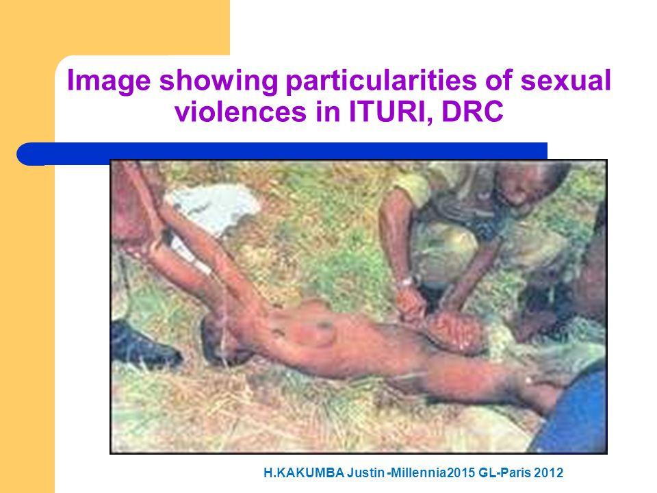 Image showing particularities of sexual violences in ITURI, DRC H.KAKUMBA Justin -Millennia2015 GL-Paris 2012