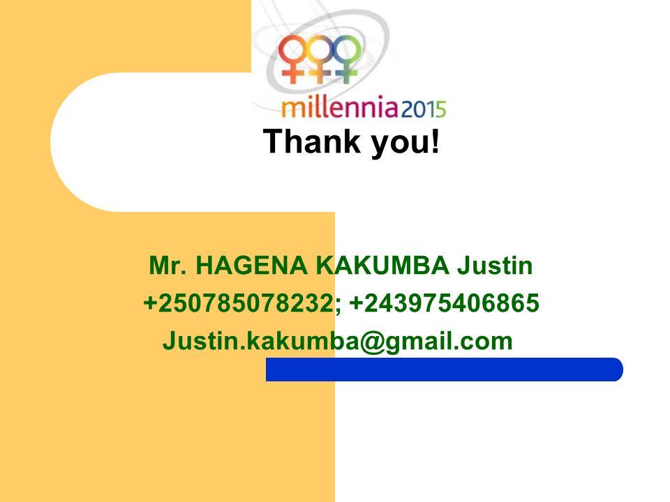 Mr. HAGENA KAKUMBA Justin +250785078232; +243975406865 Justin.kakumba@gmail.com Thank you!