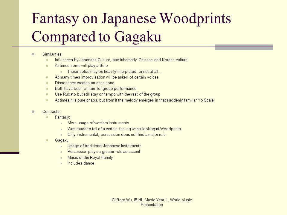 Clifford Wu, IB HL Music Year 1, World Music Presentation Works Cited Information Sources: On Hovaness: http://www.hovhaness.com/hovhaness-biography.htmlhttp://www.hovhaness.com/hovhaness-biography.html On Gagaku: http://stripe.colorado.edu/~keister/gagaku.html http://aris.ss.uci.edu/rgarfias/gagaku/music.html On Japan: http://www.facts-about-japan.com/ http://www.indexmundi.com/japan/demographics_profile.html Pictures: Japanese Culture: http://japanesesymbolsofpresence.com/images/image38.jpghttp://japanesesymbolsofpresence.com/images/image38.jpg http://www.gojapango.com/culture/images/geisha_maiko_kyoto.jpg http://assets.wexas.com/wexas/www/images/largeimages/destinations/Japan/Great-Buddha-Statue- Kamakur.jpg Gagaku Instruments: http://upload.wikimedia.org/wikipedia/en/thumb/d/d9/Tsuridaiko.jpg/250px-Tsuridaiko.jpg http://www.japansociety.org/resources/legacy/event/flute_wide2.jpg http://image.rakuten.co.jp/ontai/cabinet/00026104/img09889195.gif http://music.columbia.edu/drupal/files/biwa.jpg http://2.bp.blogspot.com/-QHXa4MNMYqw/TnzPLCIp1pI/AAAAAAAABVU/zhv6s-EPz68/s1600/3.jpg Hovhaness: http://www.hovhaness.com/IMAGES/1935.jpg http://4.bp.blogspot.com/- gH3DxCfopkA/TsHjREmQ8AI/AAAAAAAACTQ/qVLv2XY7hI/s1600/Hovhaness.jpg http://images.static.steveweissmusic.com/products/images/uploads/23098_20033_large.jpg