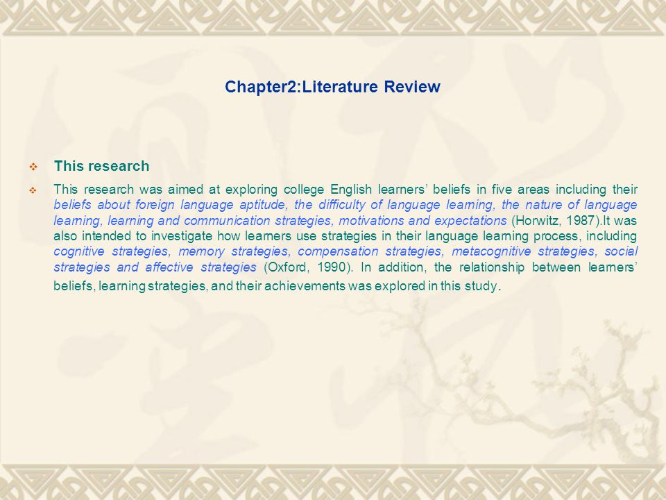 Chapter2:Literature Review This research This research was aimed at exploring college English learners beliefs in five areas including their beliefs a