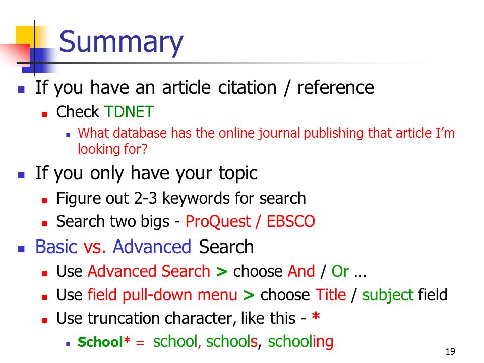 19 Summary If you have an article citation / reference Check TDNET What database has the online journal publishing that article Im looking for? If you