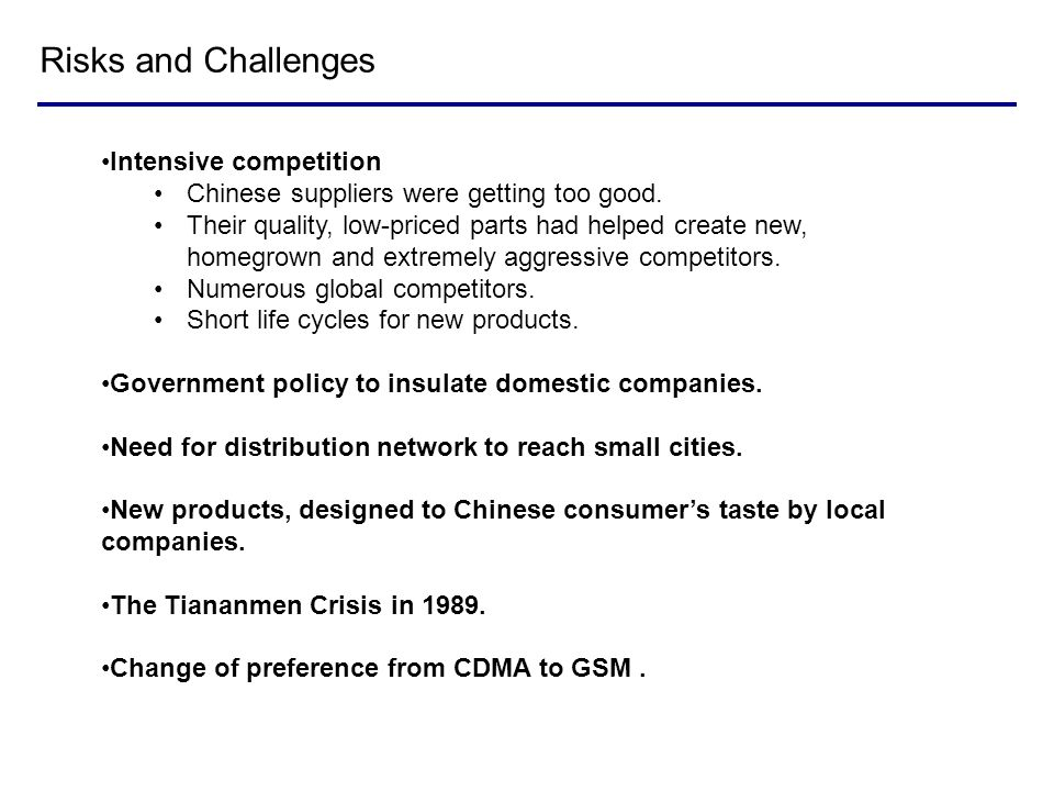 Risks and Challenges Intensive competition Chinese suppliers were getting too good. Their quality, low-priced parts had helped create new, homegrown a
