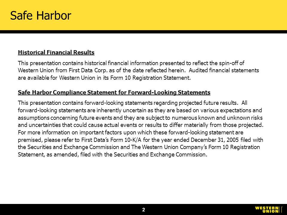 2 Safe Harbor Historical Financial Results This presentation contains historical financial information presented to reflect the spin-off of Western Union from First Data Corp.