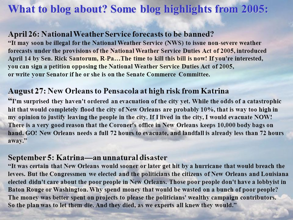 What to blog about? Some blog highlights from 2005: April 26: April 26: National Weather Service forecasts to be banned? It may soon be illegal for th