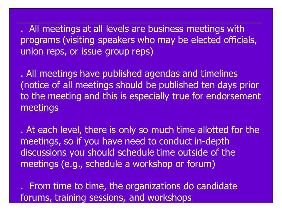 ____________________________________________________. All meetings at all levels are business meetings with programs (visiting speakers who may be ele