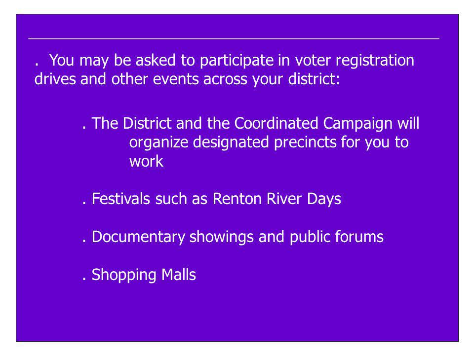 ____________________________________________________. You may be asked to participate in voter registration drives and other events across your distri