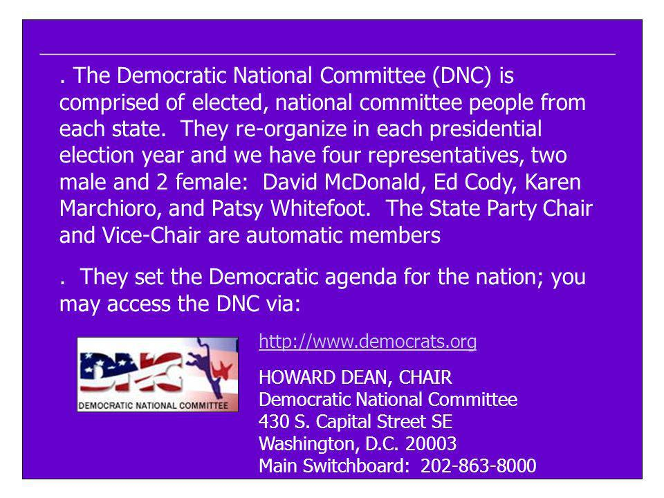 ____________________________________________________. The Democratic National Committee (DNC) is comprised of elected, national committee people from