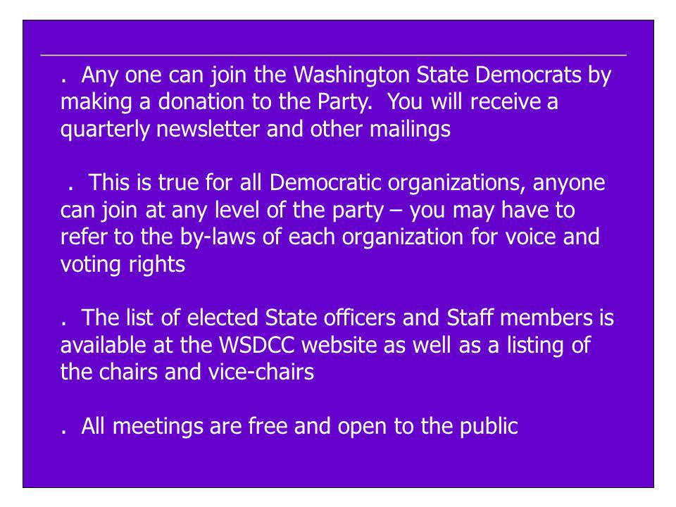 ____________________________________________________. Any one can join the Washington State Democrats by making a donation to the Party. You will rece