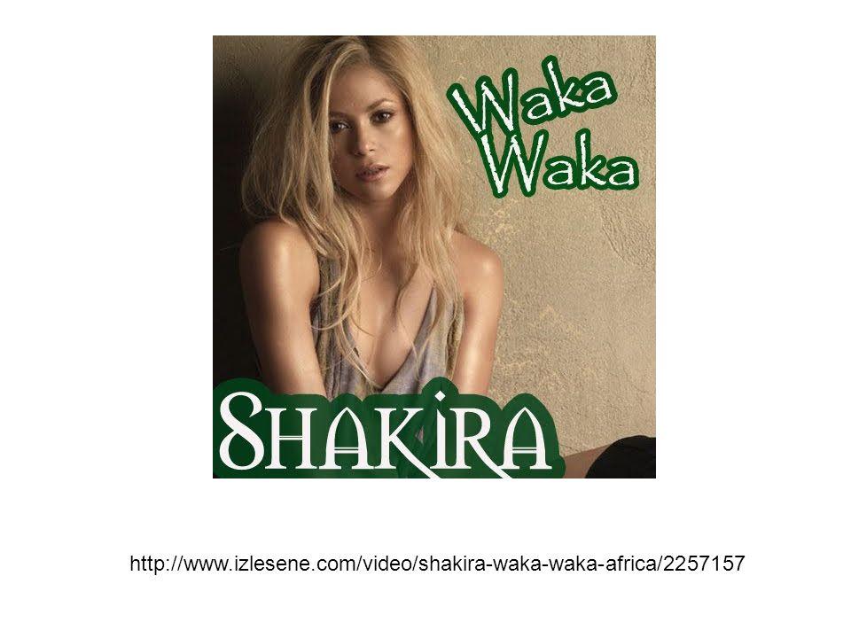 http://www.izlesene.com/video/shakira-waka-waka-africa/2257157