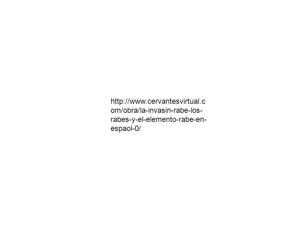 http://www.cervantesvirtual.c om/obra/la-invasin-rabe-los- rabes-y-el-elemento-rabe-en- espaol-0/