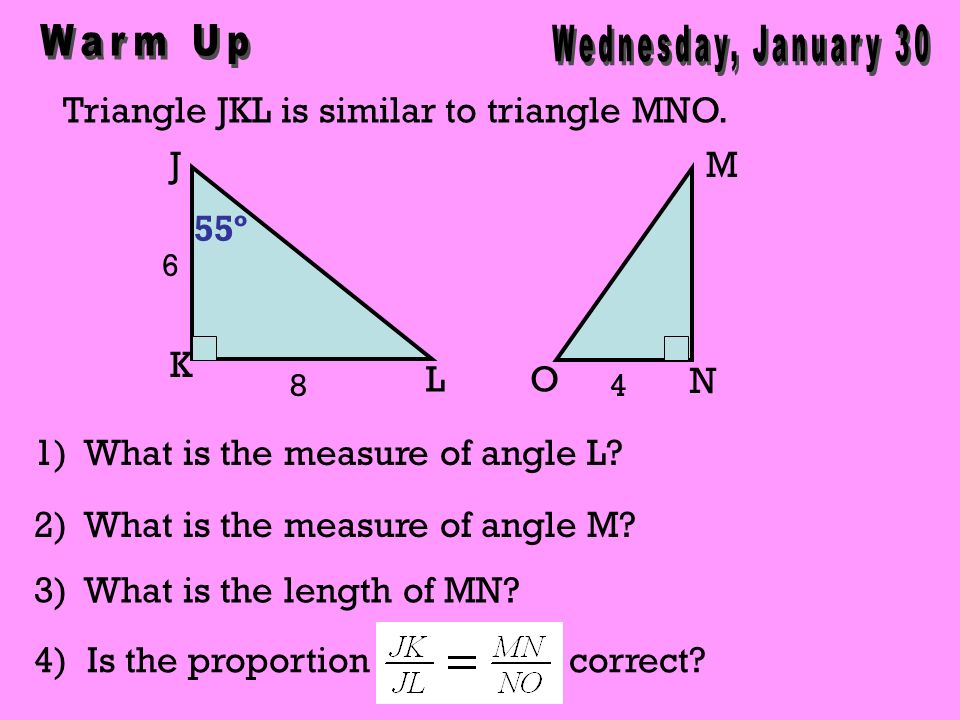 Triangle JKL is similar to triangle MNO. 1) What is the measure of angle L? 2) What is the measure of angle M? 3) What is the length of MN? J K L M N