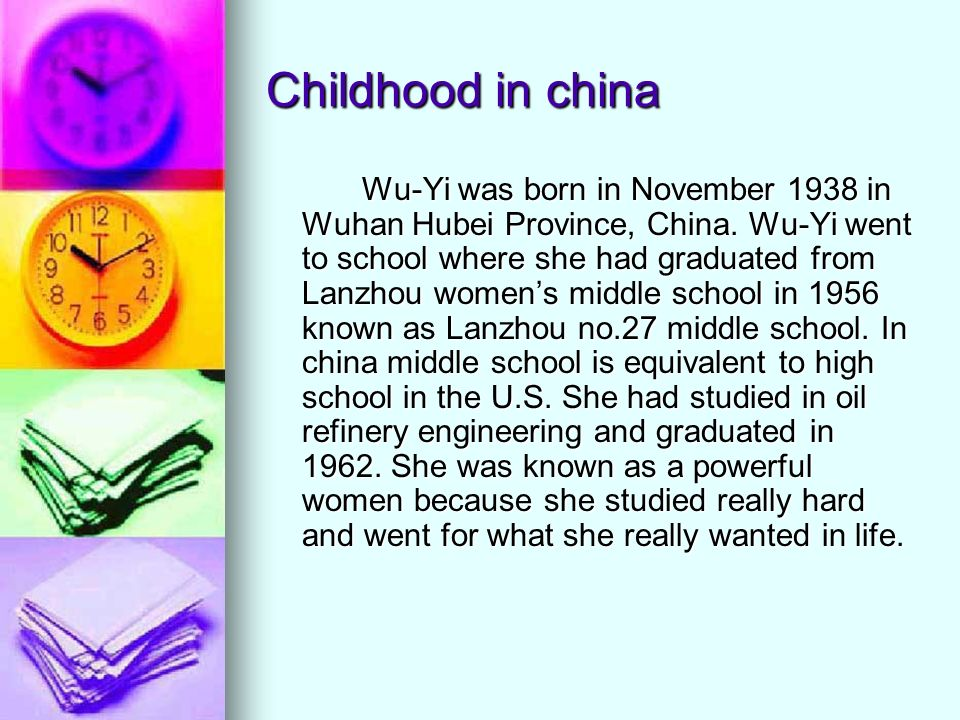 Childhood in china Wu-Yi was born in November 1938 in Wuhan Hubei Province, China.