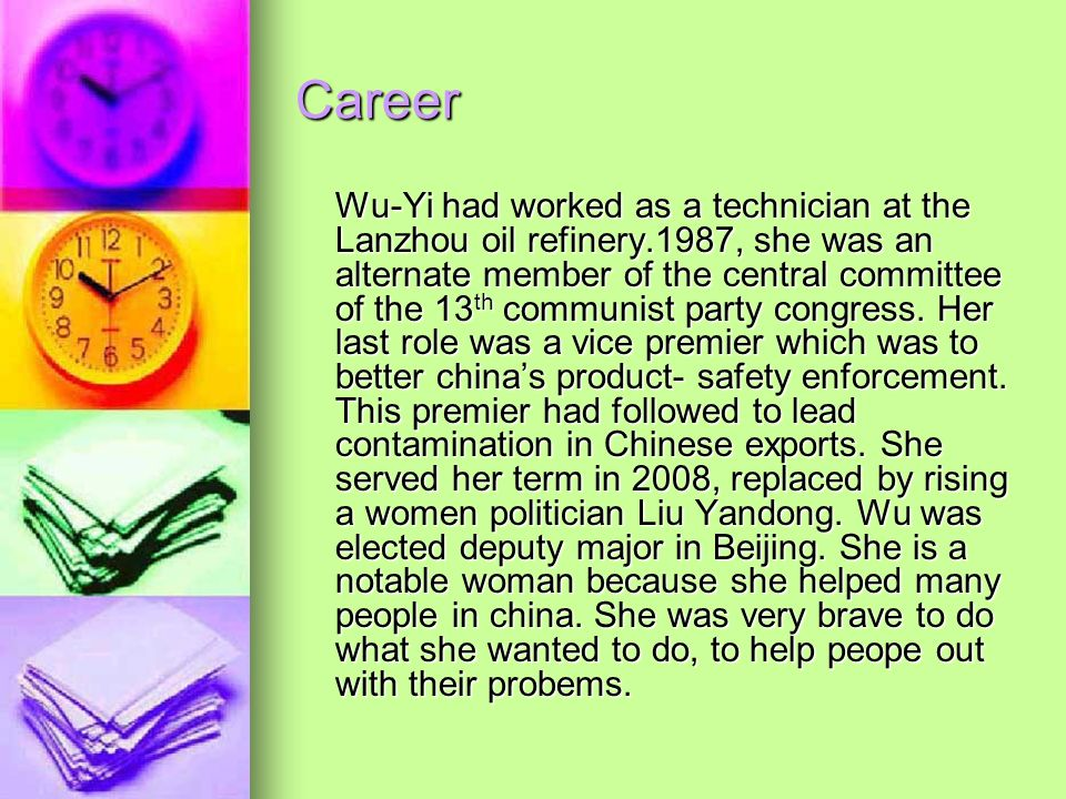 Career Wu-Yi had worked as a technician at the Lanzhou oil refinery.1987, she was an alternate member of the central committee of the 13 th communist party congress.
