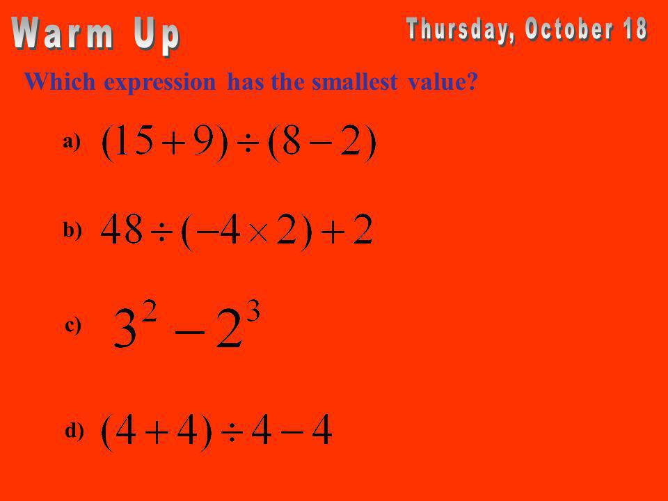 a) Which expression has the smallest value b) c) d)
