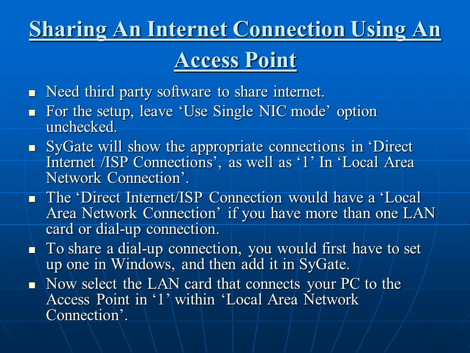 Sharing An Internet Connection Using An Access Point Need third party software to share internet. Need third party software to share internet. For the