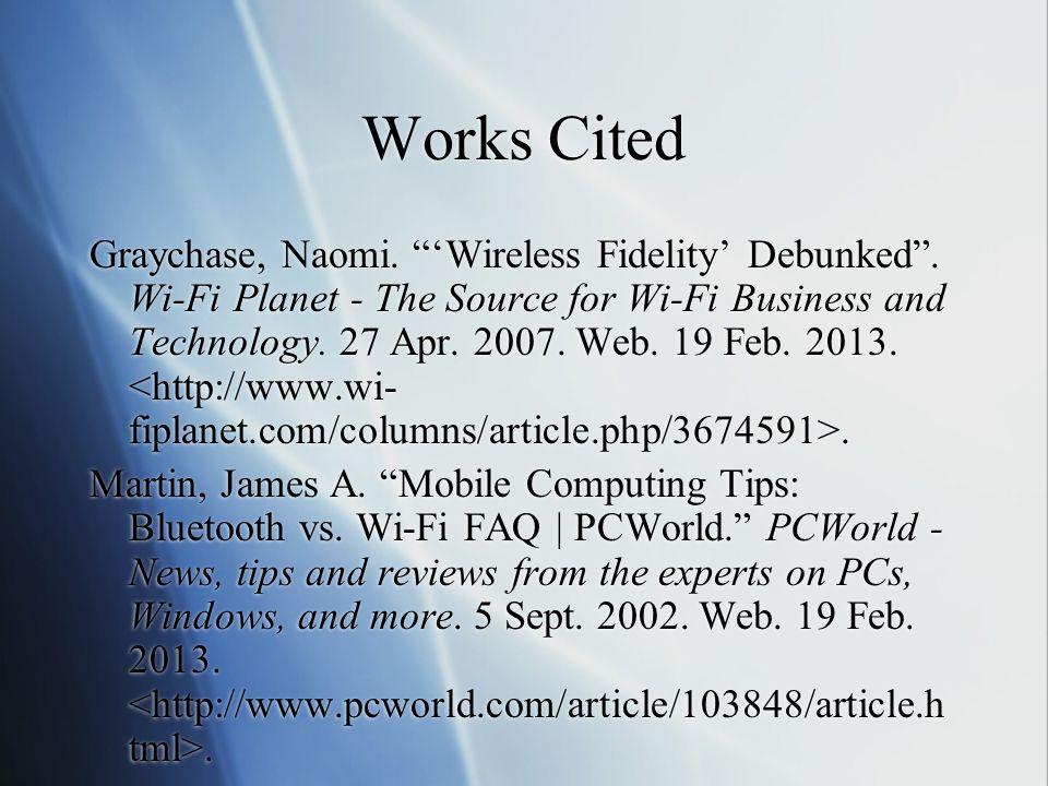 Works Cited Graychase, Naomi. Wireless Fidelity Debunked.