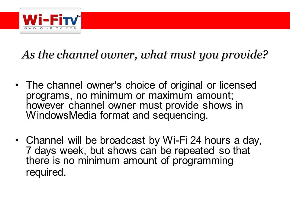 As the channel owner, what must you provide.