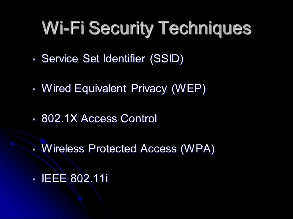 Wi-Fi Security Techniques Service Set Identifier (SSID) Service Set Identifier (SSID) Wired Equivalent Privacy (WEP) Wired Equivalent Privacy (WEP) 80