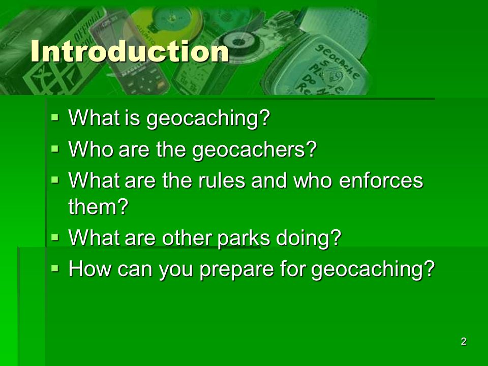 2 Introduction What is geocaching. What is geocaching.