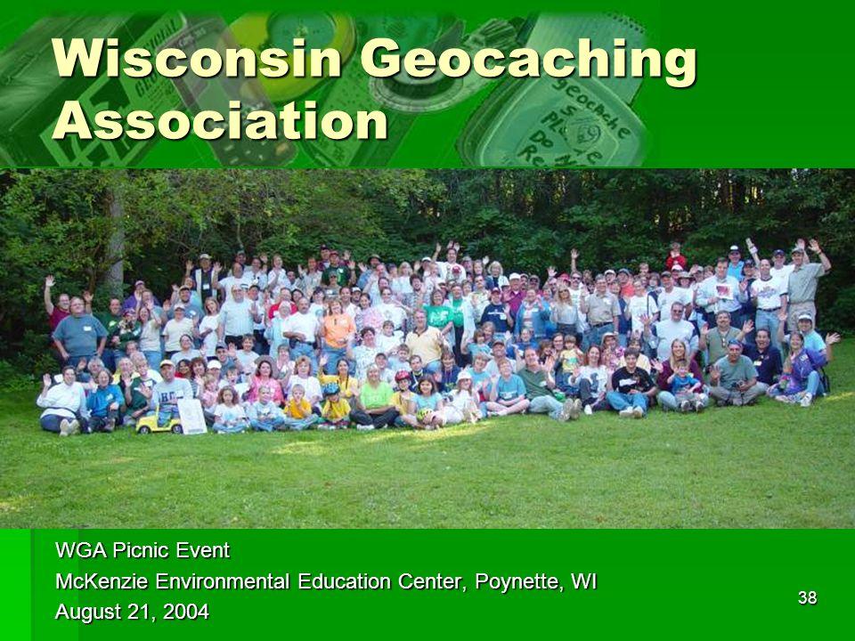 38 Wisconsin Geocaching Association WGA Picnic Event McKenzie Environmental Education Center, Poynette, WI August 21, 2004