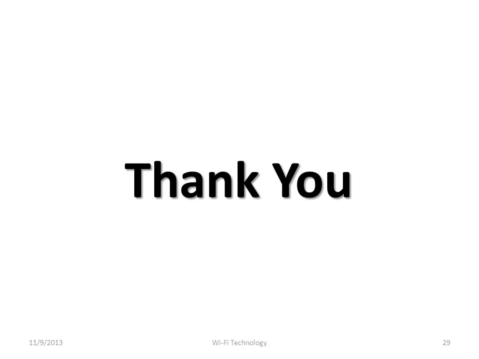 Thank You 11/9/201329Wi-Fi Technology